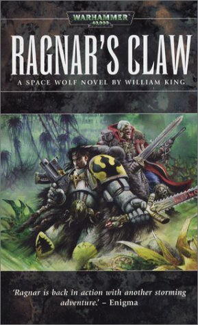 Ragnars Claw (The Space Wolves Omnibus, #2)  by  William King