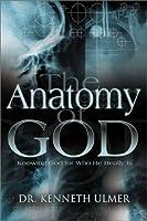 Anatomy of God Kenneth C. Ulmer
