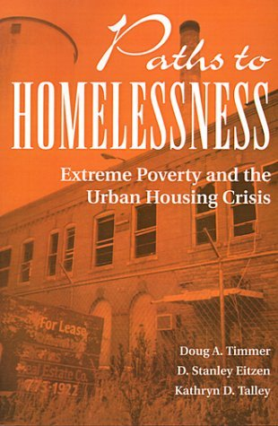 Paths To Homelessness: Extreme Poverty And The Urban Housing Crisis  by  Kathryn D Talley