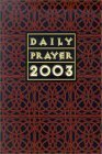 Daily Prayer: A Book of Prayer, Psalms, Sacred Reading and Reflection in Tune with the Seasons, Feasts and Ordinary Days of the Year  by  Bryan M. Cones