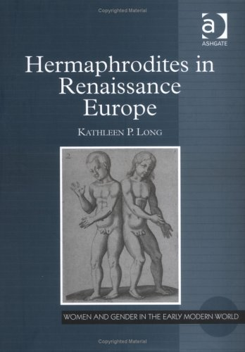 Hermaphrodites in Renaissance Europe  by  Kathleen P. Long