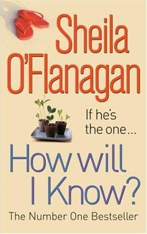 How Will I Know? Sheila OFlanagan