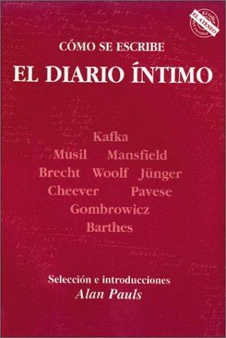 Cómo Se Escribe: El Diario Íntimo Alan Pauls