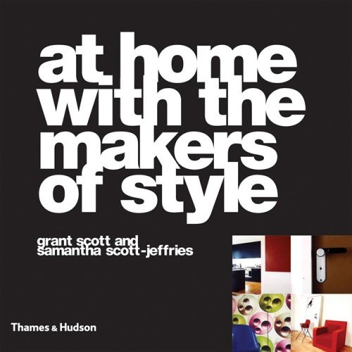 At Home with the Makers of Style Grant Scott