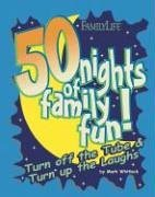 50 Nights of Family Fun! W. Mark Whitlock