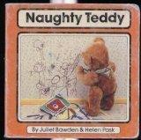 Naughty Teddy  by  Juliet Bawden