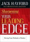 Sharpening Your Leading Edge: Moving from Methods to Mindset Jack W. Hayford