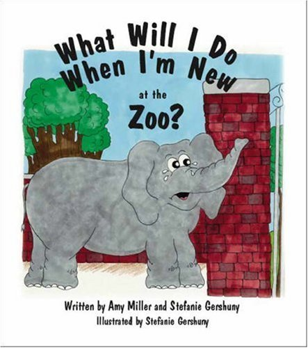 What Will I Do When Im New at the Zoo? Amy Miller