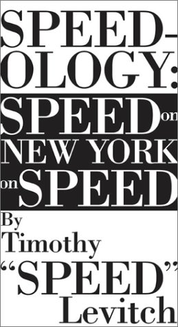 Speeds New York: A Guide to Life  by  Timothy Levitch