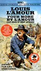Four More  by  LAmour (Boxed Set) by Louis LAmour