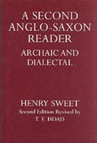 A Second Anglo-Saxon Reader: Archaic and Dialectal  by  Henry Sweet