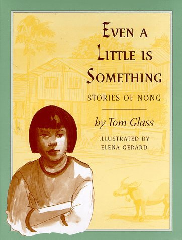 Even a Little is Something: Stories of Nong Tom Glass