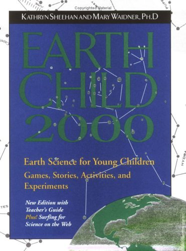 Earth Child 2000: Earth Science for Young Children with Book  by  Kathryn Sheehan