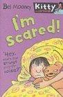 Im Scared!  by  Bel Mooney