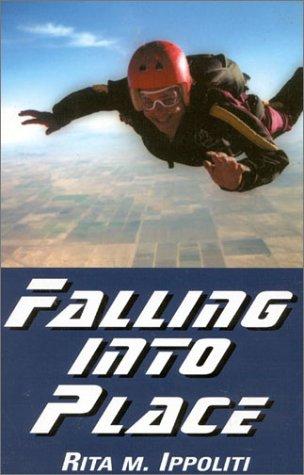 Falling Into Place Rita M. Ippoliti