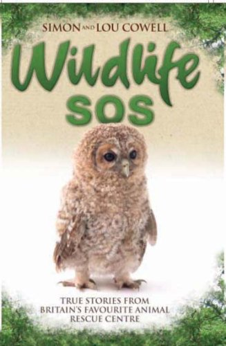 Wildlife SOS: True Stories from Britains Favourite Animal Rescue Centre  by  Simon  Cowell