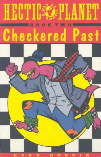 Hectic Planet Vol. 2: Checkered Past Evan Dorkin