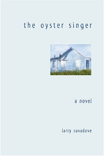 The Oyster Singer  by  Larry Savadove