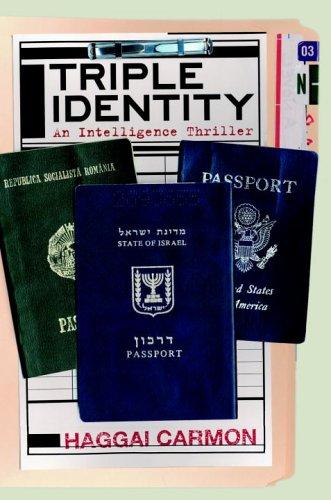 Triple Identity: An Intelligence Thriller  by  Haggai Carmon