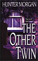 The Other Twin  by  Hunter Morgan