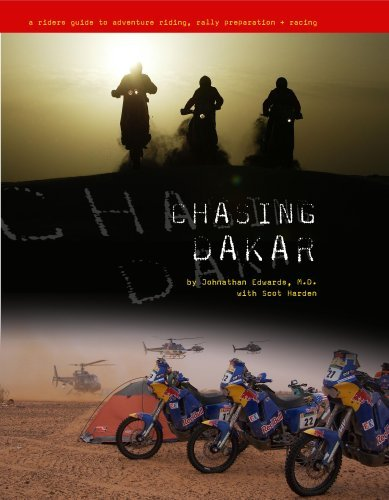 Chasing Dakar: A Riders Guide to Adventure Riding, Rally Preparation and Racing  by  Johnathan Edwards