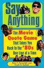 Say Anything: The Movie Quote Game That Takes You Back to the 80s One Line at a Time Peter T. Fornatale