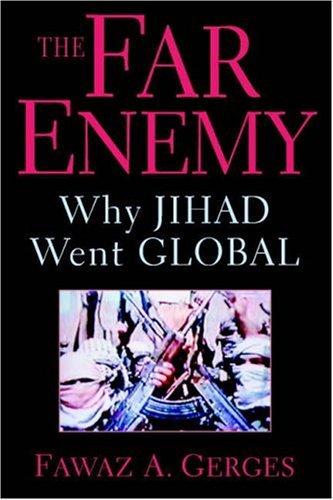The Far Enemy: Why Jihad Went Global Fawaz A. Gerges