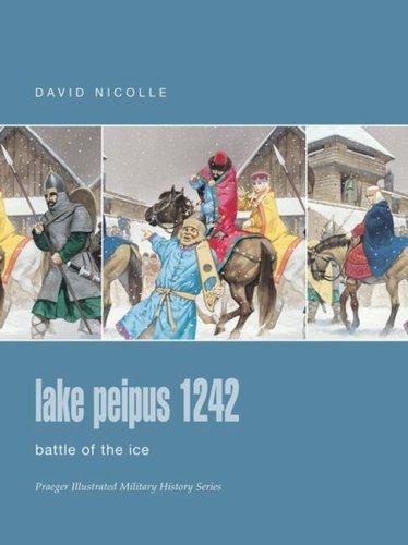 Lake Peipus 1242: Battle of the Ice David Nicolle
