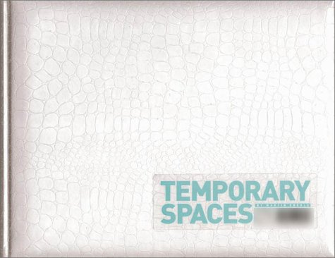 Temporary Spaces  by  Martin Eberle