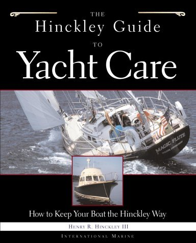 The Hinckley Guide to Yacht Care  by  Henry R. Hinckley