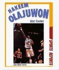 Hakeem Olajuwon: Star Center  by  John A. Torres