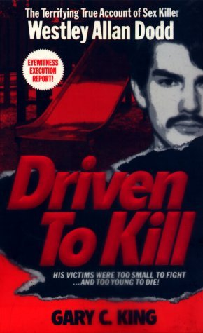 Driven To Kill  by  Gary C. King