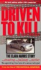 Driven to Kill  by  Cliff Linedecker