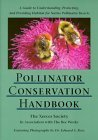 Pollinator Conservation Handbook: A Guide to Understanding, Protecting, and Providing Habitat for Native Pollinator Insects  by  Matthew Shepherd