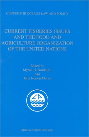 Current Fisheries Issues and the Food and Agriculture Organizatio  by  John Norton Moore