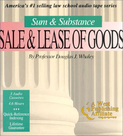Sum & Substance: Sale & Lease of Goods (The Outstanding Professor Audio Tape Series)  by  Douglas J. Whaley