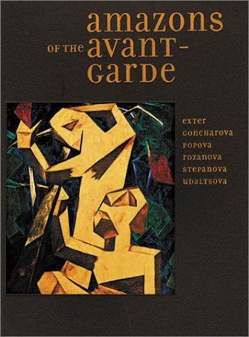 Amazons of the Avant-Garde  by  Alexandra Exter