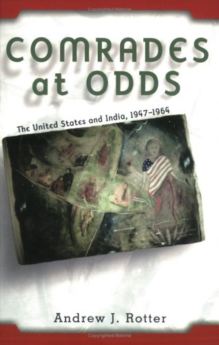 Comrades at Odds: The United States and India, 1947 1964 Andrew J. Rotter