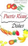 Puerto Rican Dishes  by  Berta Cabanillas