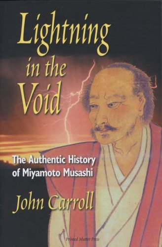 Lightning In The Void: The Authentic History Of Miyamoto Musashi John   Carroll