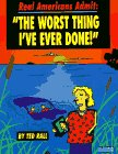 Real Americans Admit: The Worst Thing Ive Ever Done Ted Rall