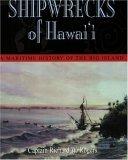 Shipwrecks of Hawaii: A Maritime History of the Big Island  by  Richard Rogers