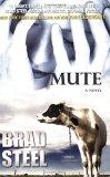 Mute  by  Brad Steel