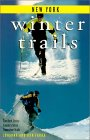 Winter Trails New York: The Best Cross-Country Ski & Snowshoe Trails Ron Farra