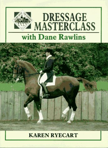 Dressage Masterclass with Dane Rawlins  by  Karen Ryecart