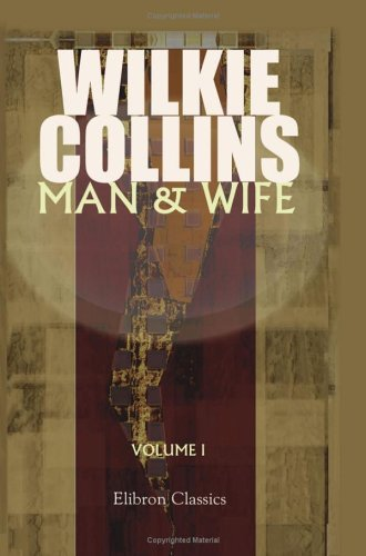 Man and Wife: Volume 1 Wilkie Collins