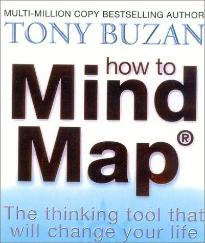 How to Mind Map: Make the Most of Your Mind and Learn How to Create, Organize, and Plan Tony Buzan