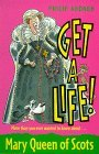 Get A Life! Mary Queen Of Scots  by  Philip Ardagh