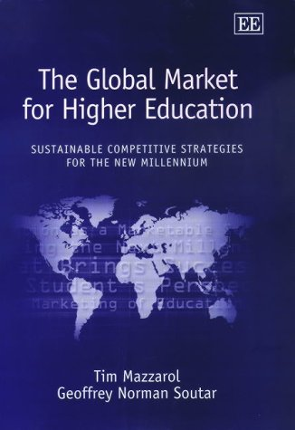 The Global Market for Higher Education: Sustainable Competitive Strategies for the New Millennium Tim Mazzarol