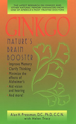 Ginkgo:: Natures Brain Booster  by  Alan H. Pressman